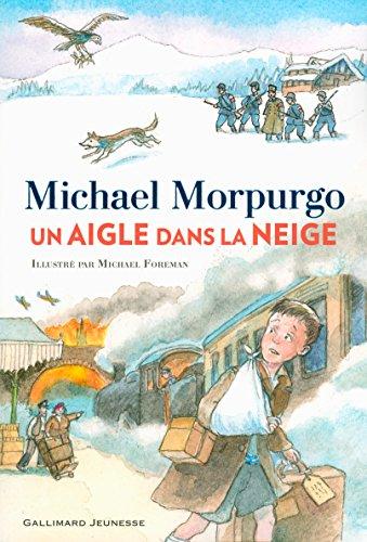 Un aigle dans la neige (ROMANS JUNIOR) par Michael Morpurgo