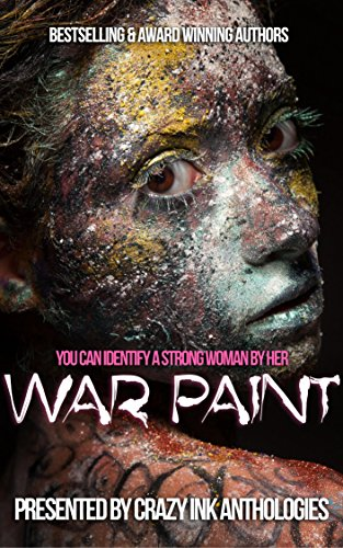 War Paint: A Crazy Ink anthology by [Delude, Rita, Schoen, Sara, Ody, Jim, Duke, Mary, Fynn, LJC, Waters, Mila, Talarico, Samantha]
