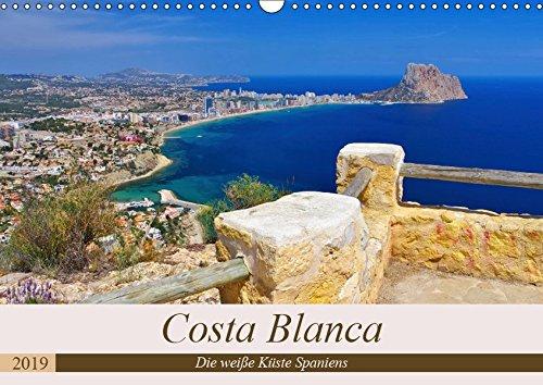 Costa Blanca - Die weiße Küste Spaniens (Wandkalender 2019 DIN A3 quer): Ein Bildkalender der bekannten Urlaubsregion Costa Blanca an der spanischen ... (Monatskalender, 14 Seiten ) (CALVENDO Orte)