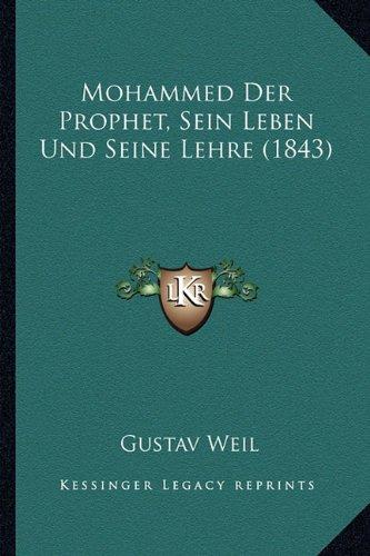 Mohammed Der Prophet, Sein Leben Und Seine Lehre (1843)