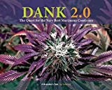 [Dank 2.0: The Quest for the Very Best Marijuana Continues] (By: Subcool) [published: May, 2011]