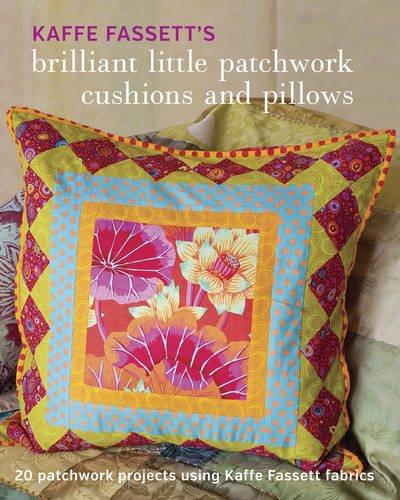 kaffe-fassetts-brilliant-little-patchwork-cushions-and-pillows-20-designs-using-kaffe-fassett-fabric