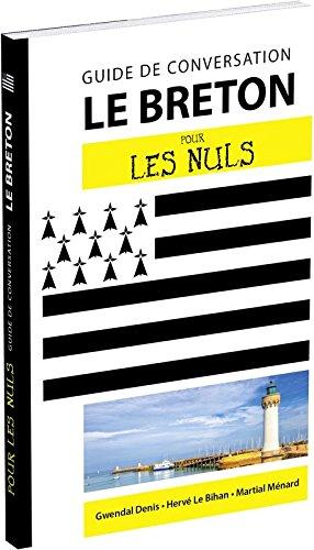 Le breton pour les Nuls Guide de conversation, 2e édition par Gwendal DENIS