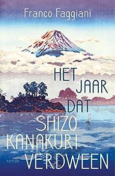 Het jaar dat Shizo Kanakuri verdween van [Faggiani, Franco]