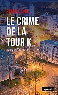Meurtres en Limousin, tome 10 : Le crime de la tour K par Franck Linol