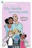 Ma famille recomposée : le guide de la famille en pièces détachées ! / Bénédicte Magdeleine Vincent | Vincent, Bénédicte Magdeleine. Auteur