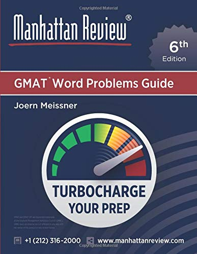 Manhattan Review GMAT Word Problems Guide [6th Edition]: Turbocharge Your Prep (Edition Manhattan 6th)