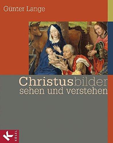 Christusbilder sehen und verstehen