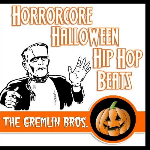 Horrorcore Halloween Hip Hop Beats by The Gremlin Bros.