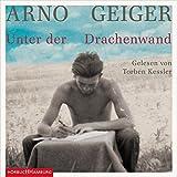 Unter der Drachenwand: 11 CDs - Arno Geiger