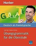 Übungsgrammatik für die Oberstufe: Deutsch als Fremdsprache / Buch mit eingelegtem Lösungsschlüssel