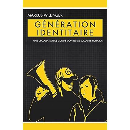 Generation Identitaire: Une declaration de guerre contre les soixante-huitards