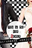 You & me for (n)ever - Gefangene Herzen
