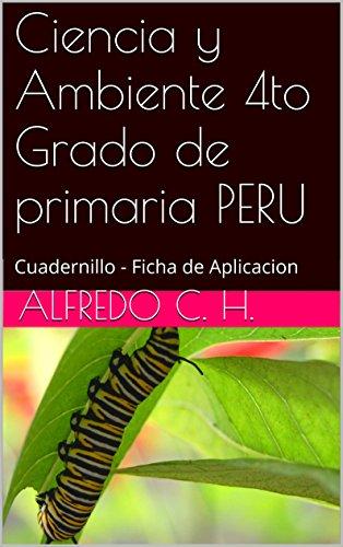 Ciencia y Ambiente 4to Grado de primaria PERU: Cuadernillo - Ficha de Aplicacion de [