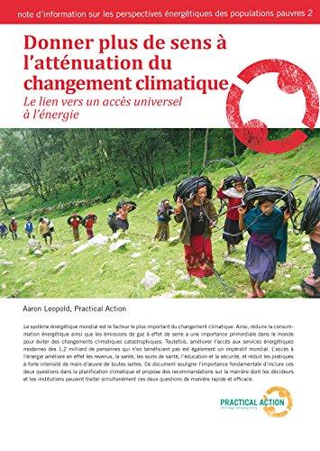Donner plus de sens a l'attenuation du changement climatique: Le lien vers un accès universel (Poor People's Energy Briefing t. 2)