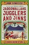 #5: Jadoowallahs, Jugglers and Jinns: A Magical History of India