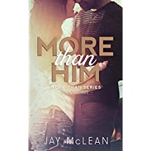 More Than Him (More Than Series, Book 3) (English Edition)