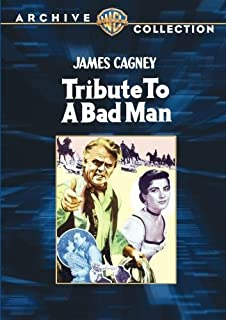 Tribute To A Bad Man by James Cagney