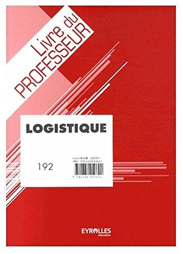 Logistique 192 : Livre du professeur