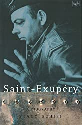 Saint-Exupery: A Biography by Stacy Schiff (1996-11-07)