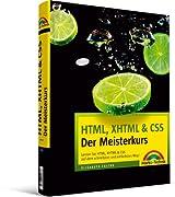 HTML, XHTML & CSS - Der Meisterkurs - inkl. Einlegekarte mit Farbtabelle: Lernen Sie HTML, XHTML & CSS auf dem schnellsten und einfachsten Weg! (M+T Meisterkurs)