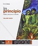 In principio. Vol. unico. Per la Scuola media. Con e-book. Con espansione online