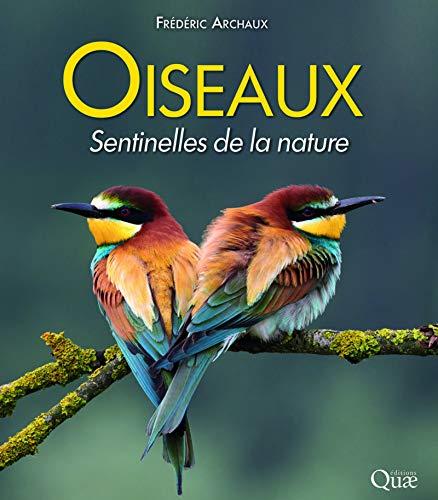 Oiseaux, sentinelles de la nature par Frédéric Archaux