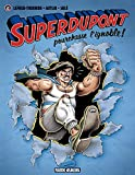 Superdupont, Tome 6 - Superdupont pourchasse l'ignoble !