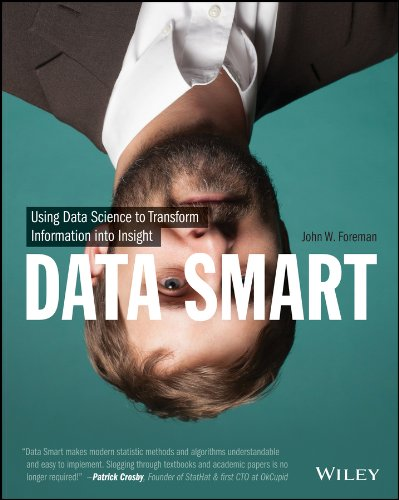 Data Smart: Using Data Science to Transform Information into Insight (English Edition) por John W. Foreman