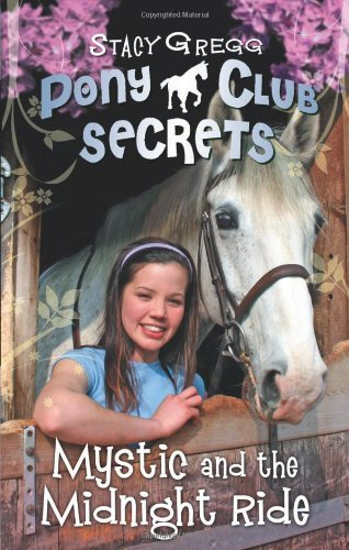 By Stacy Gregg - Mystic and the Midnight Ride (Pony Club Secrets, Book 1)