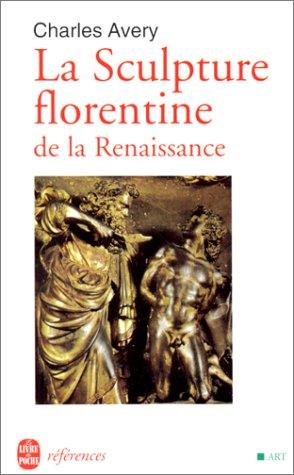 La sculpture florentine de la renaissanc...