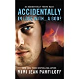 [(Accidentally in Love with... a God?)] [Author: Mimi Jean Pamfiloff] published on (November, 2013)