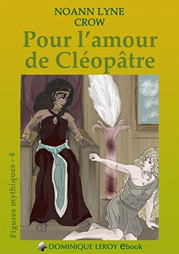 Pour l'amour de Cléopâtre: Figures mythiques 4