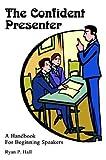 The Confident Presenter: A Handbook for Beginning Speakers