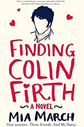 Finding Colin Firth by March, Mia (2013) Paperback