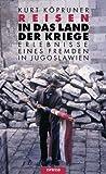 Reisen in das Land der Kriege - Kurt Köpruner