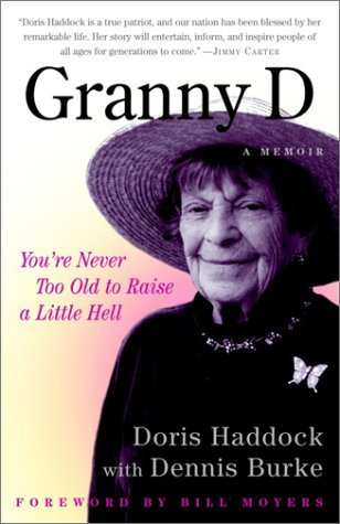 Granny D: You're Never Too Old to Raise a Little Hell by Doris Haddock (2003-04-08)