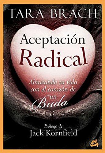 Aceptación Radical (Budismo tibetano) por Tara Brach