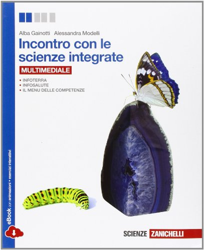 Incontro con le scienze integrate. Per le Scuole superiori. Con e-book. Con espansione online