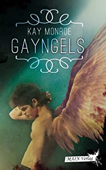 Gayngels: eine Gay-Fantasy-Romance von [Monroe, Kay, Lösel, Doris]