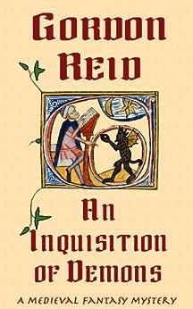 An Inquisition of Demons (a medieval fantasy mystery) (English Edition) par [Reid, Gordon]