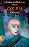 "Afficher ""Golem n° 3 Natacha"""