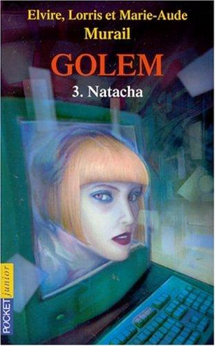 Golem, tome 3 : Natacha par Marie-Aude Murail, Lorris et Elvire Murail