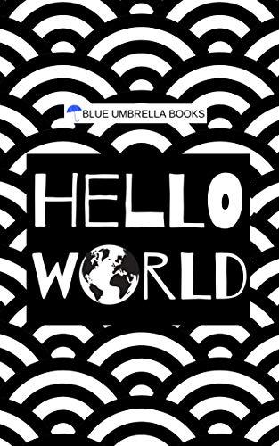 Hello World: Children\'s Adventure to See the World (English Edition)