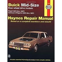 Buick Mid-size Rear Wheel Drive Models: 1974 Thru 1987 V6 and V8 Regal, Cenury, Wagons (Haynes Manuals) by John Haynes (1983-02-06)