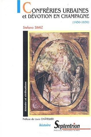 Confréries urbaines et dévotion en Champagne (1450-1830) par Stefano Simiz