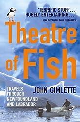 Theatre Of Fish: Travels through Newfoundland and Labrador