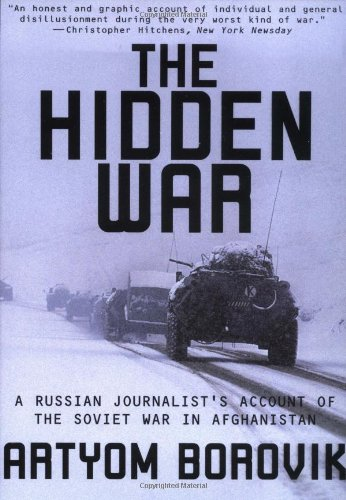 Hidden War: A Russian Journalist's Account of the Soviet War in Afghanistan
