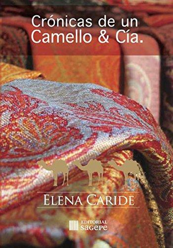 Crónicas de un Camello & Cía. por Elena Caride