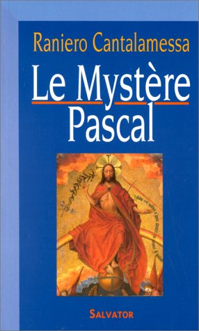 Le mystre Pascal dans l'histoire, dans la liturgie, dans la vie